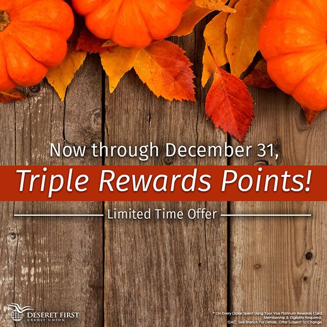 Now through December 31, you'll receive Triple Rewards Points on every dollar you spend with your DFCU Visa Platinum Rewards card! Don't wait another minute. Apply today!