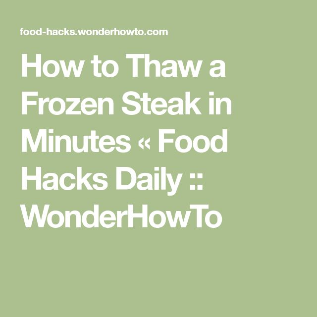 How to Thaw a Frozen Steak in Minutes « Food Hacks Daily :: WonderHowTo