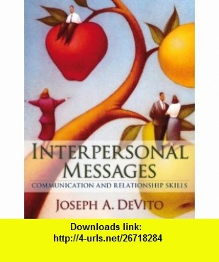 Interpersonal Messages Communication and Relationship Skills Value Pack (includes Study  for Interpersonal Communication  MyCommunicationLab with E-Book Student Access  ) (9780205581405) Joseph A. DeVito , ISBN-10: 0205581404  , ISBN-13: 978-0205581405 ,  , tutorials , pdf , ebook , torrent , downloads , rapidshare , filesonic , hotfile , megaupload , fileserve
