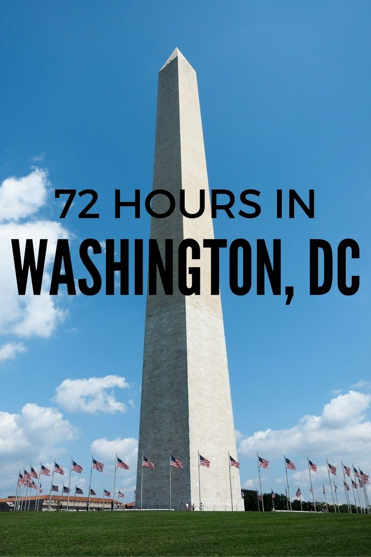 How to Spend 72 Hours in Washington, DC