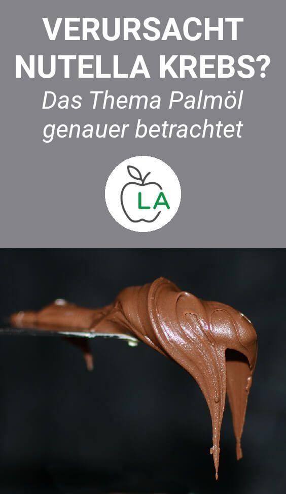 Verursacht Nutella Krebs? Das Thema Palmöl genauer betrachtet