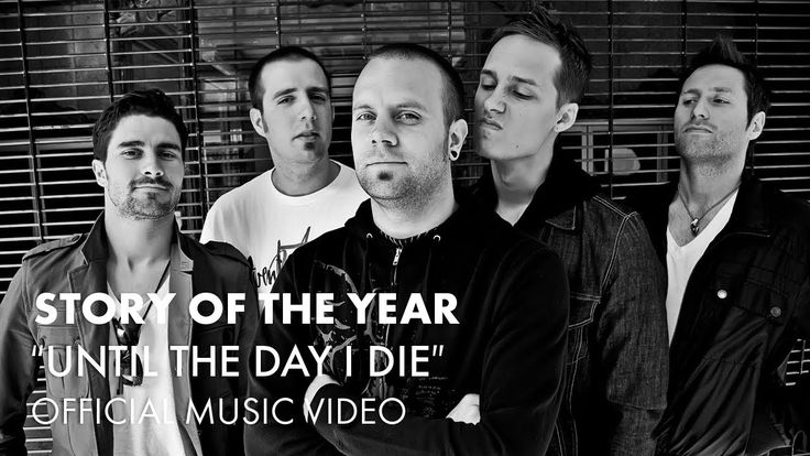 Story Of The Year - Until The Day I Die.