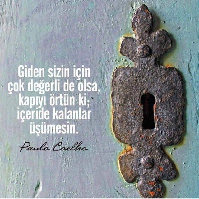 Giden sizin için çok değerli de olsa, kapıyı örtün ki; içeride kalanlar üşümesin. - Paulo Coelho #sözler #anlamlısözler #güzelsözler #manalısözler #özlüsözler #alıntılar #alıntı