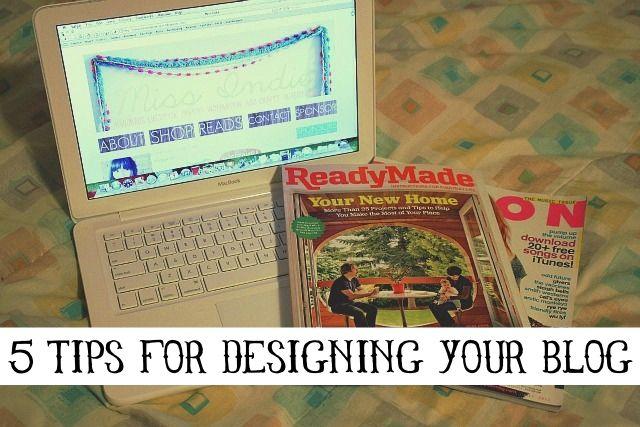 5 Tips For Designing Your Blog: Blog Resources, Life Blog, Blog Stuff, Blog Info, Blog Helper, Blog Technical, Blog Biz Ideas, Blog Design, Blog Ideas