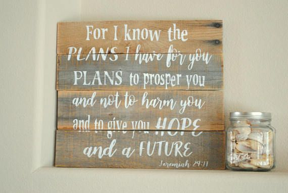 Jeremiah 29 11 Wood Sign I Know The Plans I Have For You Etsy Wood Signs I Know The Plans How To Plan