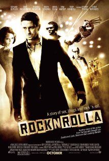 RocknRolla (2008)  Written & Directed by Guy Ritchie, Starring Gerard Butler, Tom Wilkinson, Idris Elba, Tom Handy, Ludacris, Thandie Newton, ..