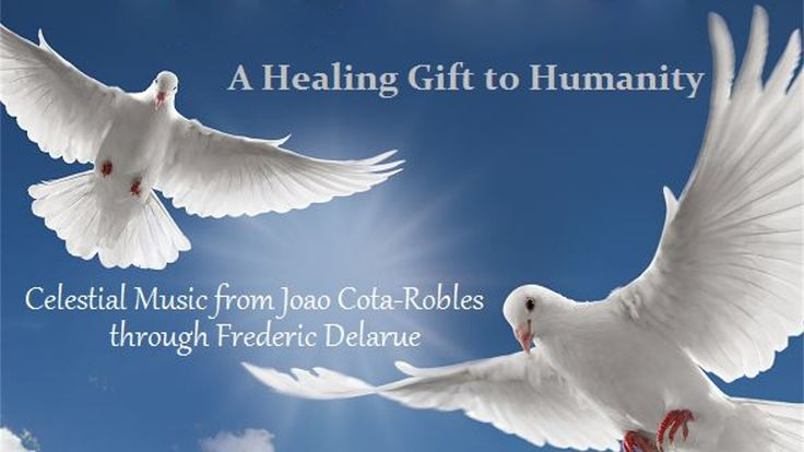 Celestial Music from Joao Cota-Robles through Frederic Delarue - A Heali...