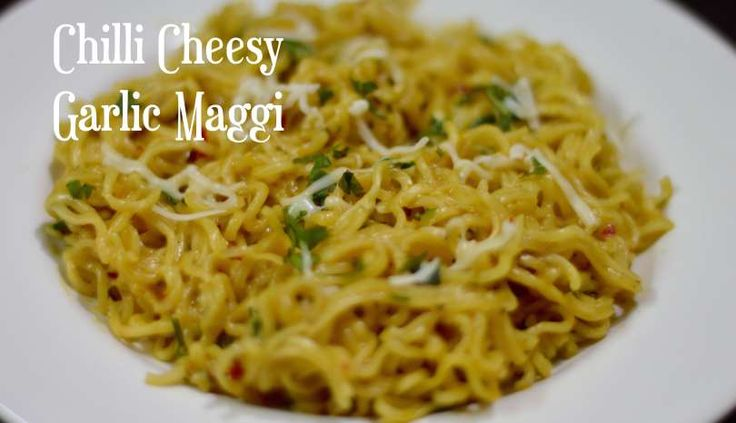 Chilli Cheesy Garlic Maggi | indian veggie delight