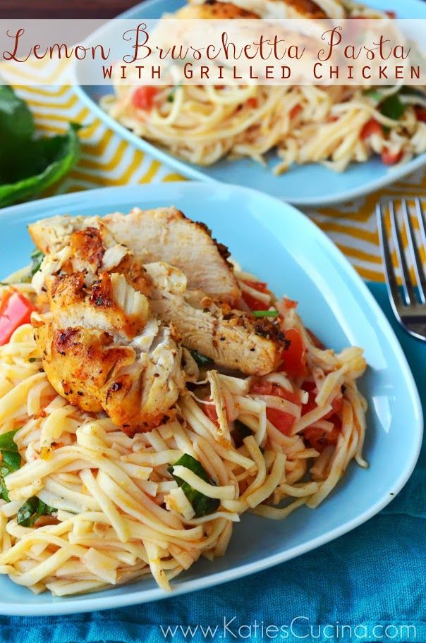 easy and full of flavor!!! Lemon Bruschetta Pasta with Grilled Chicken from KatiesCucina.com