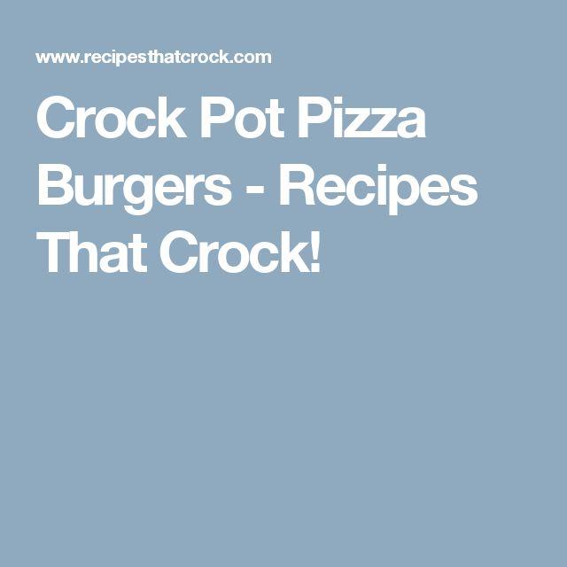 Crock Pot Pizza Burgers - Recipes That Crock!