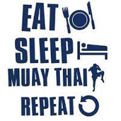 Eat, sleep, Muay Thai, repeat