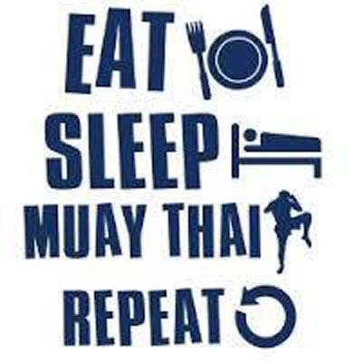 Eat, sleep, Muay Thai, repeat