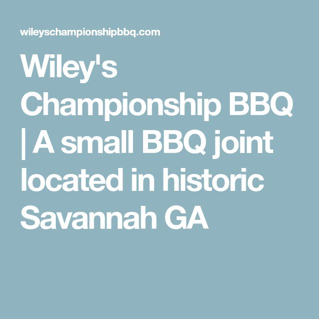 Wiley's Championship BBQ | A small BBQ joint located in historic Savannah GA