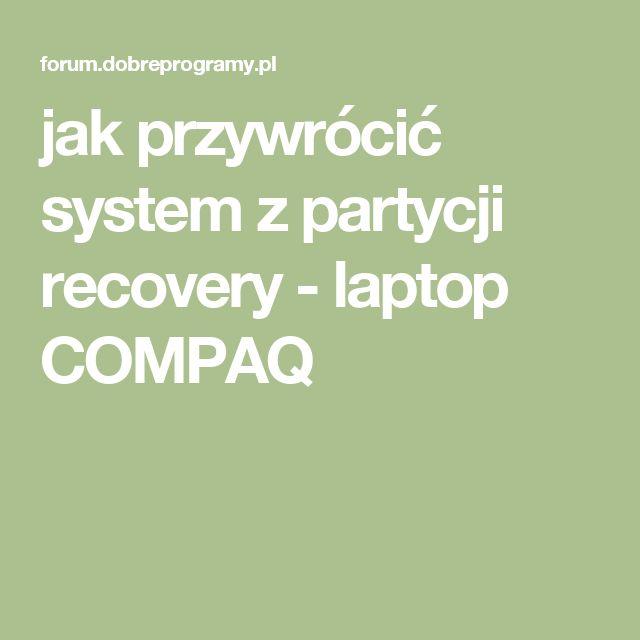 jak przywrócić system z partycji recovery - laptop COMPAQ