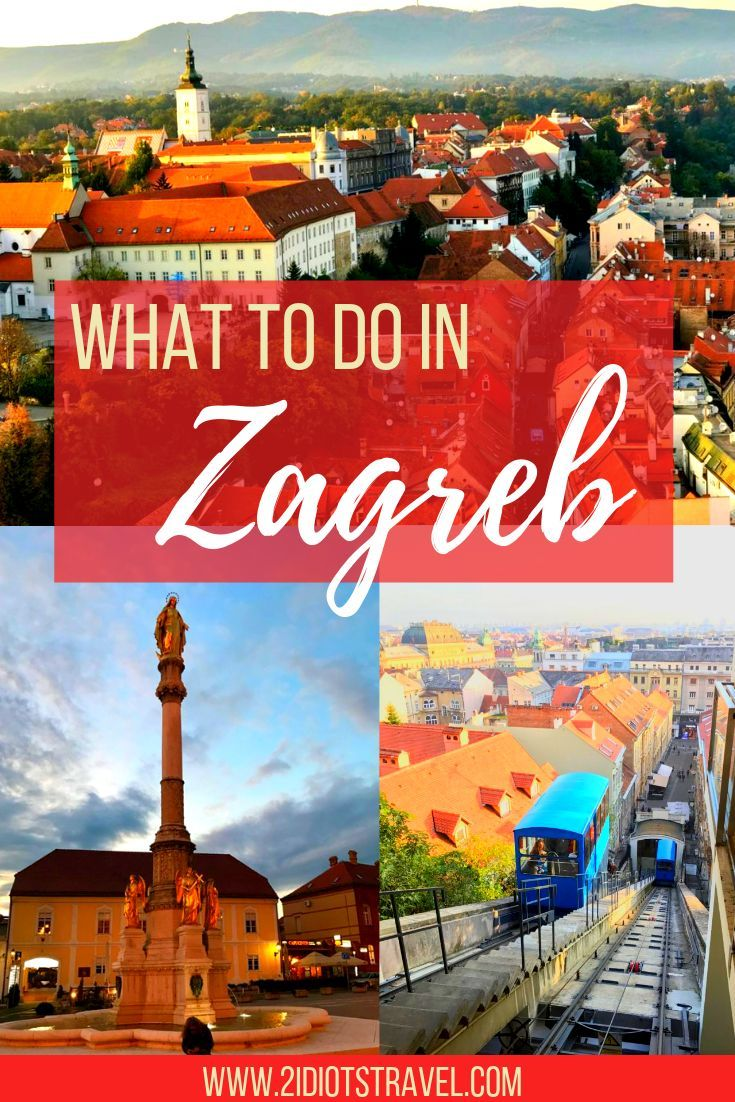 Ultimate Itinerary And Things To Do In Zagreb With Kids The 2 Idiots Travel Blog Amazing Travel Destinations Croatia Travel Travel Destinations Unique
