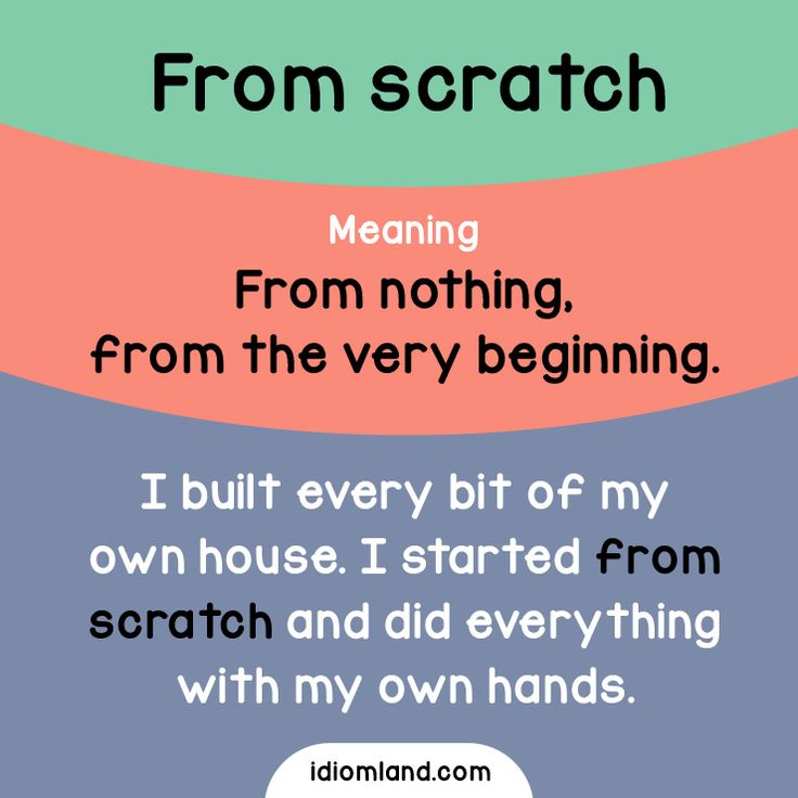 Idiom of the day: From scratch. Meaning: From nothing, from the very beginning. #idiom #idioms #english #learnenglish #fromscratch