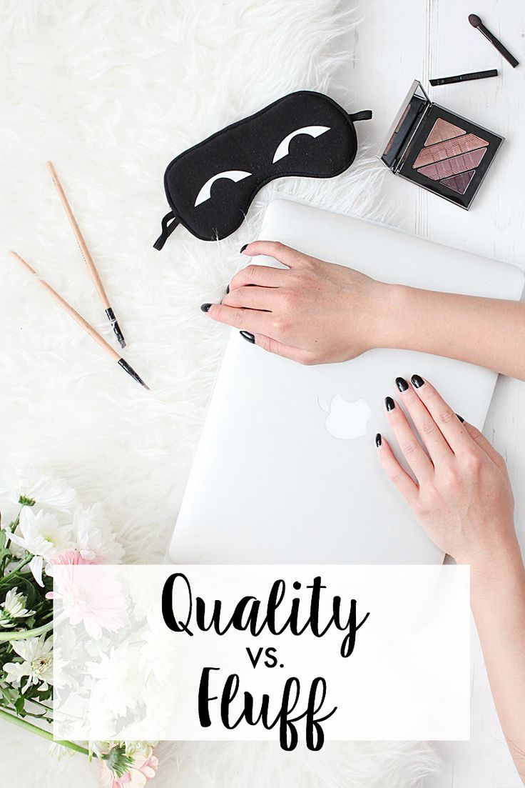 Quality vs. Fluff | Content Marketing + Creation for Bloggers + Online Business Owners