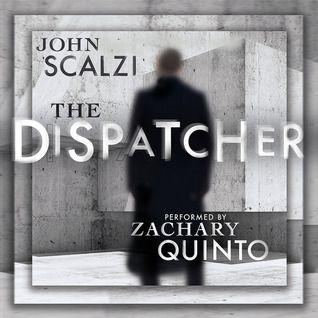 Captivated Reader: The Dispatcher by John Scalzi