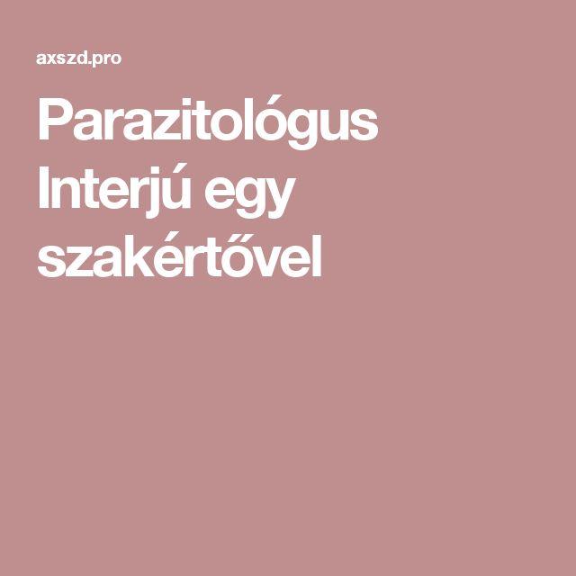 Parazitológus Interjú egy szakértővel