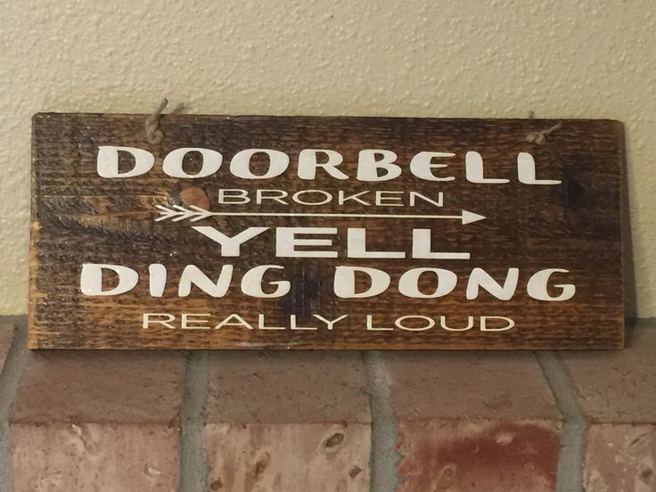 Funny welcome sign Rustic reclaimed wood Doorbell Broken yell ding dong really loud Country burlap