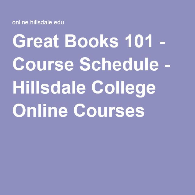 Great Books 101 - Course Schedule - Hillsdale College Online Courses