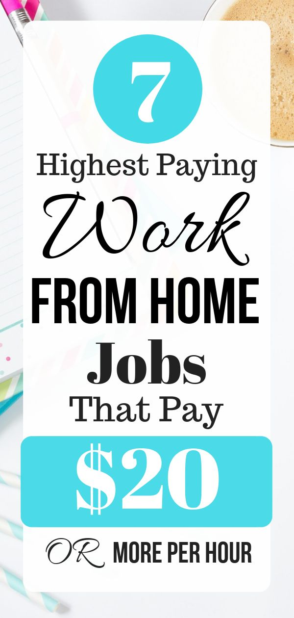 7 Highest Paying Work From Home Jobs That Pay $20 OR More Per Hour