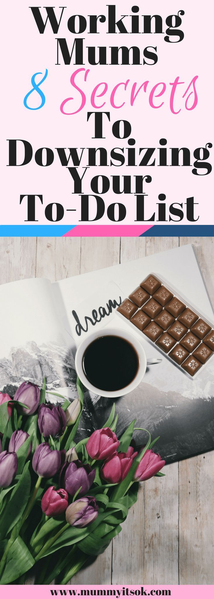 Working Mums : 8 Secrets to Downsizing Your To-Do List | Working Mums To-Do List | Working Mums Organised | Working Mum Hacks | Working Mum Tips | Working Mum Schedule | Working Mum Routines | Best To-Do List For Busy Mums | Busy Mums To-Do List