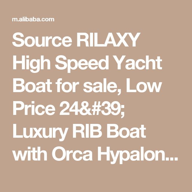 Source RILAXY High Speed Yacht Boat for sale, Low Price 24' Luxury RIB Boat with Orca Hypalon Tube RIB 730, Mini Yacht Made in China on m.alibaba.com