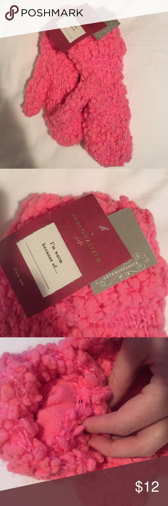 Brand new mittens Anthropologie pink mittens. Super cute & cozy! Brand new with tags. I live in an area where it isn't cold so no need for these. Anthropologie Accessories Scarves & Wraps
