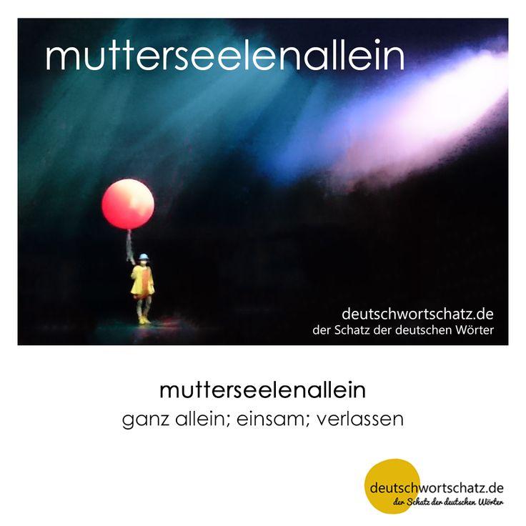 mutterseelenallein - deutschwortschatz.de / der Schatz der deutschen Wörter