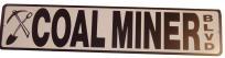 Coal Miner Blvd. Novelty Street Sign