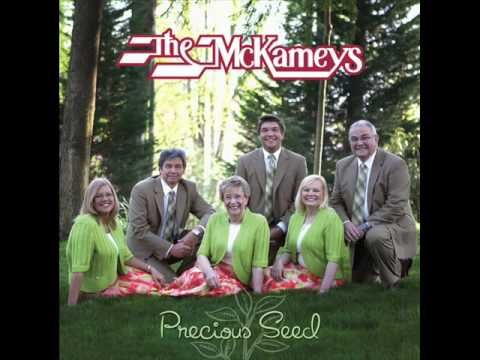 The McKameys  Precious Seed   Unspoken Request   www.mckameysonline.com