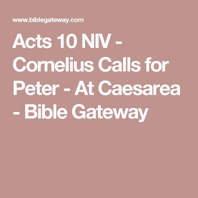 Acts 10 NIV - Cornelius Calls for Peter - At Caesarea - Bible Gateway