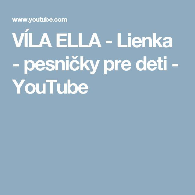 VÍLA ELLA - Lienka - pesničky pre deti - YouTube