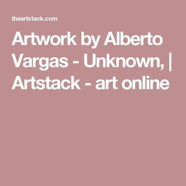 Artwork by Alberto Vargas - Unknown,   | Artstack - art online