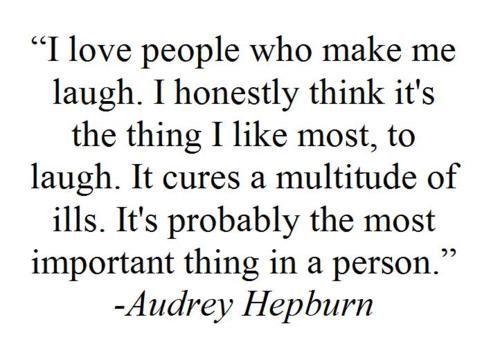 audrey hepburn note: Make Me Laughing, Inspiration, Audrey Hepburn Quotes, Sotrue, Wisdom, Audreyhepburn, So True, Favorite Quotes, Laughter