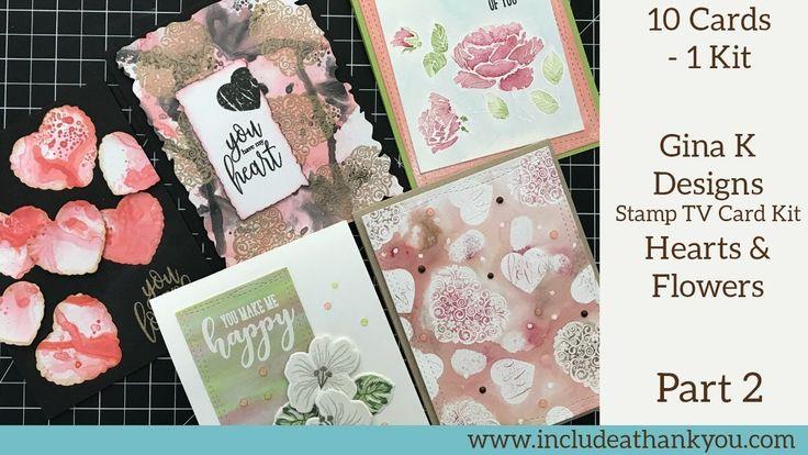 10 Cards - 1 Kit | Gina K Stamp TV Kit | Hearts & Flowers | Part 2 - YouTube
