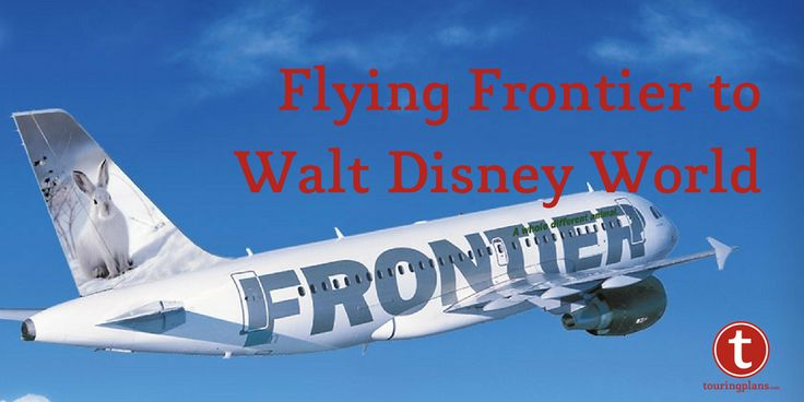 Save money on your Disney World Vacation | Flying Frontier to Walt Disney World