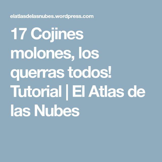 17 Cojines molones, los querras todos! Tutorial | El Atlas de las Nubes