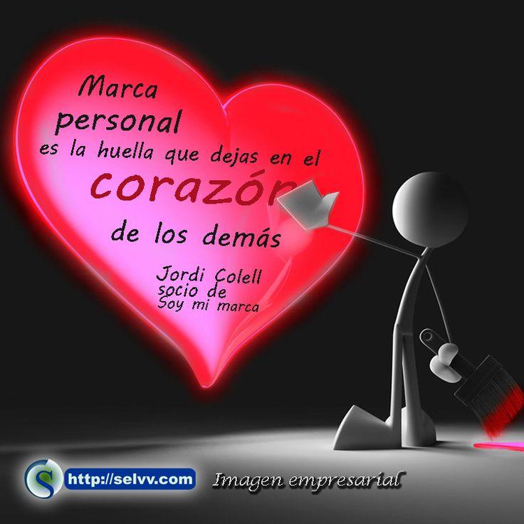 Marca personal es la huella que dejas en el corazón de los demás. Jordi Colell, socio de Soy mi marca http://selvv.com/imagen-empresarial2/