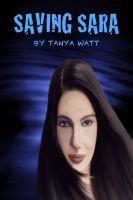 Saving Sara, an ebook by Tanya Watt at Smashwords