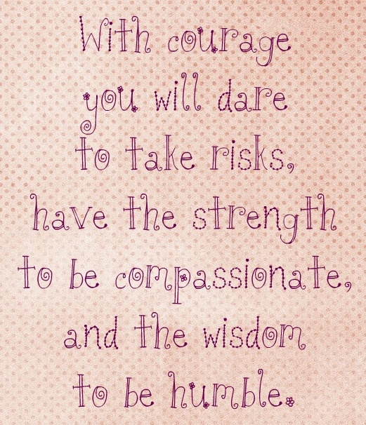 with courage...