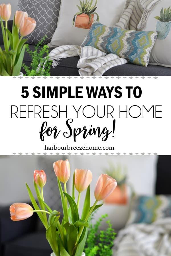 5 Simple Affordable Ways To Refresh Your Home For Spring With