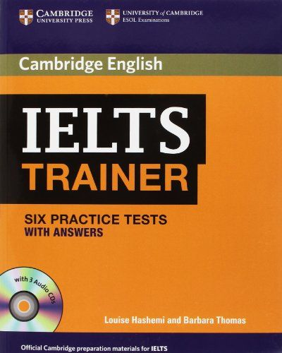 IELTS Trainer Six Practice Tests with Answers and Audio CDs (3) (Authored Practice Tests): Amazon.co.uk: Louise Hashemi, Barbara Thomas: 9780521128209: Books