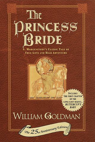 The Princess Bride. [Finally read this classic! the 25th anniversary has a lot of commentary from the author which gives great insight into the author's mind. The movie follows the book to a  T!]