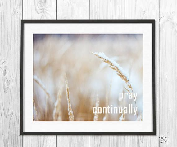 PRAY Continually 1 Thess. 5:17 Bible verse printable - Christian quote - Faith quote - Printable Art - Instant download -Wheat Field -