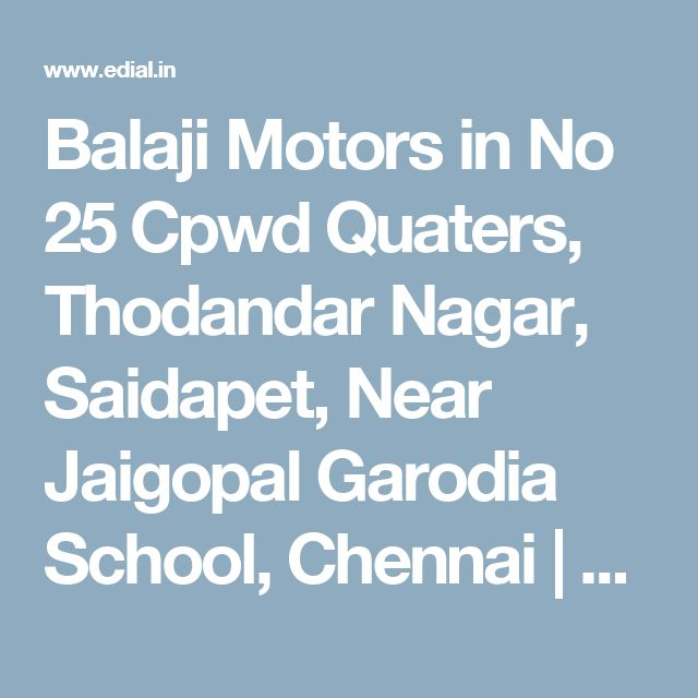 Balaji Motors in No 25 Cpwd Quaters, Thodandar Nagar, Saidapet, Near Jaigopal Garodia School, Chennai | Best Yellowpages, Best Automobile Glass Dealers, Best Car Spare Parts Dealers, Best Car Accessories, Best Car AC Sales Dealers, Best Car Polish Cleaning Service, Best Car Glass Repair and Services, India