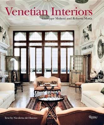 Venetian Interiors Giuseppe Molteni And Roberta Motta Text By Nicoletta Del Buono