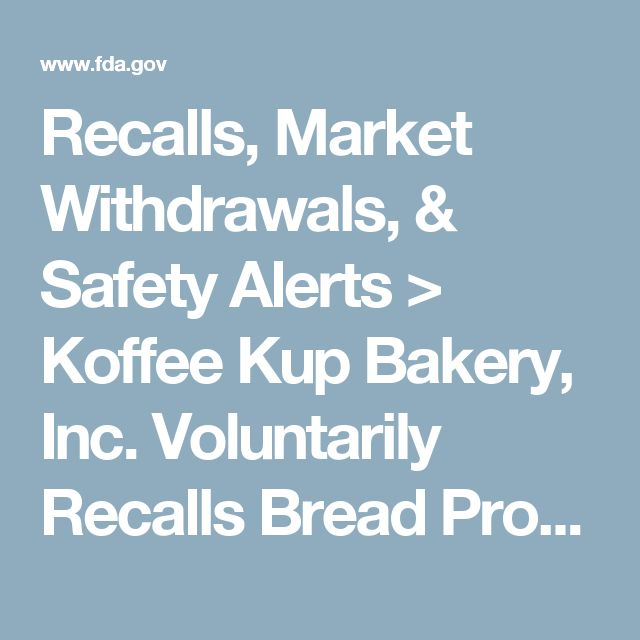 Recalls, Market Withdrawals, & Safety Alerts > Koffee Kup Bakery, Inc. Voluntarily Recalls Bread Products Due to Possible Presence of Plastic Pieces in Product