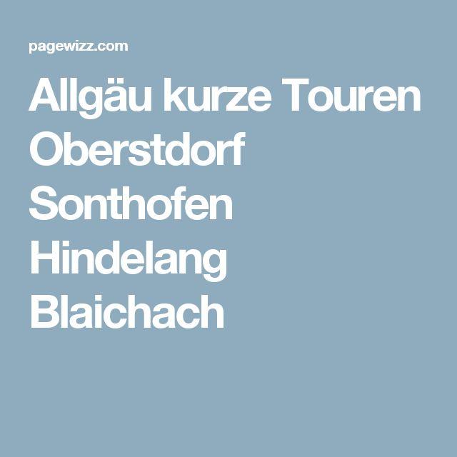 Allgäu kurze Touren Oberstdorf Sonthofen Hindelang Blaichach https://pagewizz.com/allgau-kurze-touren-oberstdorf-sonthofen-hindelang-blaichach-32193/